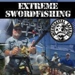 Extreme Swordfishing