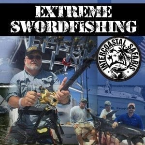 Extreme Swordfishing: Get Ready for the Fight of Your Life